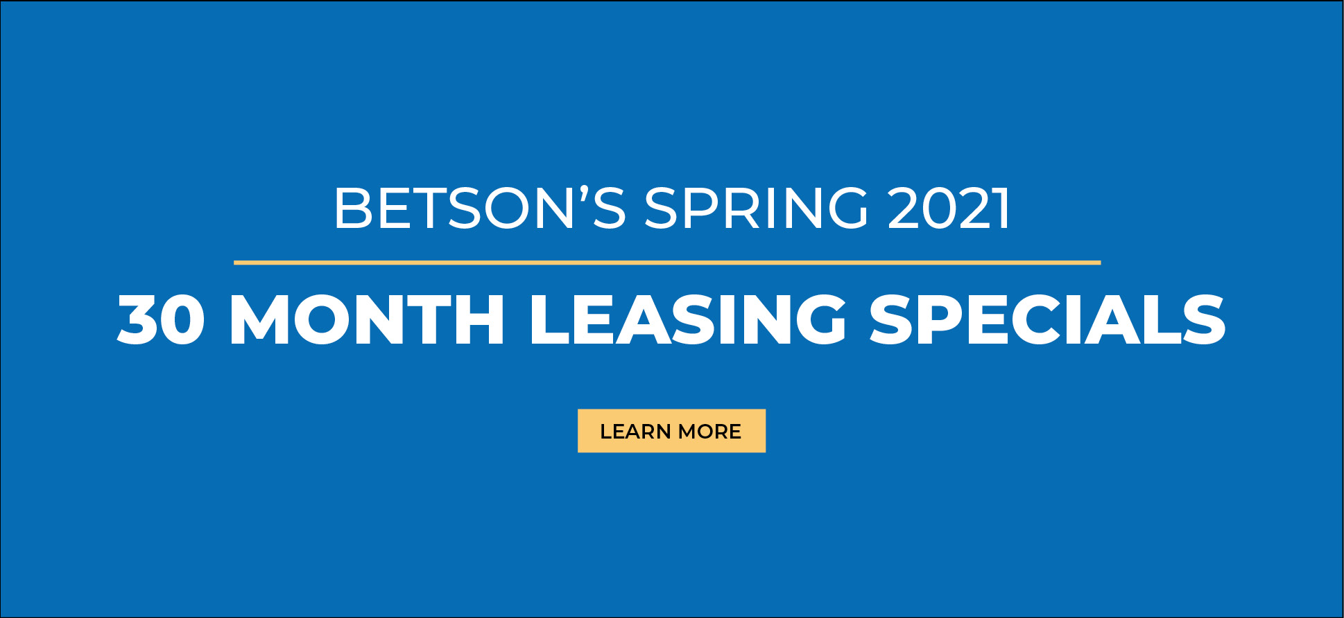 Betson's Spring 2021 30 Month Leasing Specials Banner
